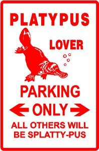 Platypus lover parking sign.